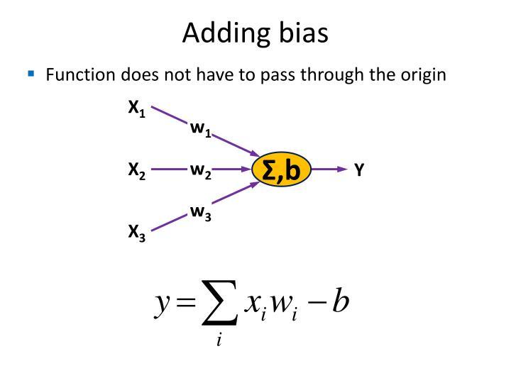 Adding bias