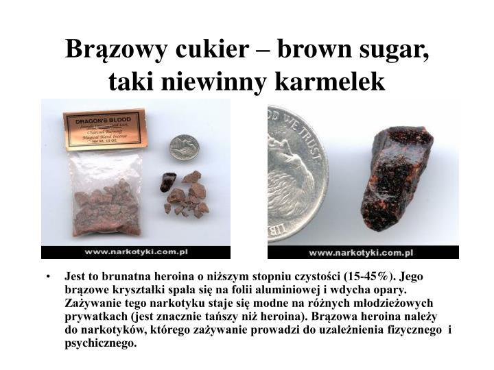 Brązowy cukier – brown sugar,