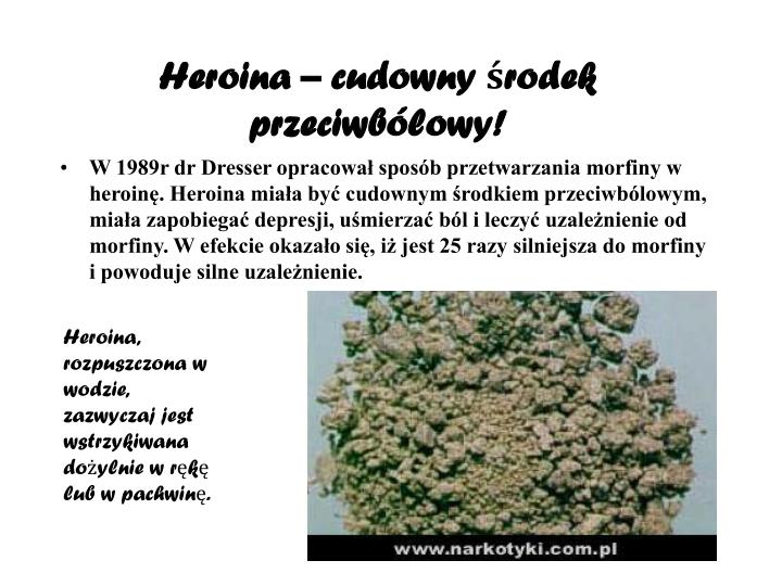 Heroina – cudowny środek przeciwbólowy!