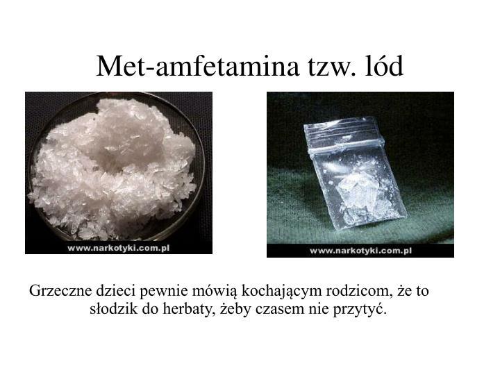 Met-amfetamina tzw. lód
