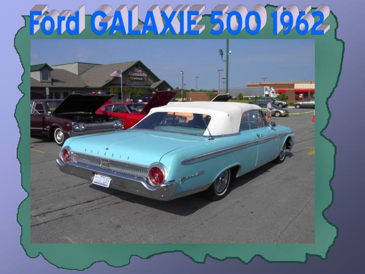 Ford GALAXIE 500 1962