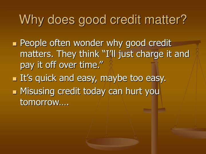 Why does good credit matter?