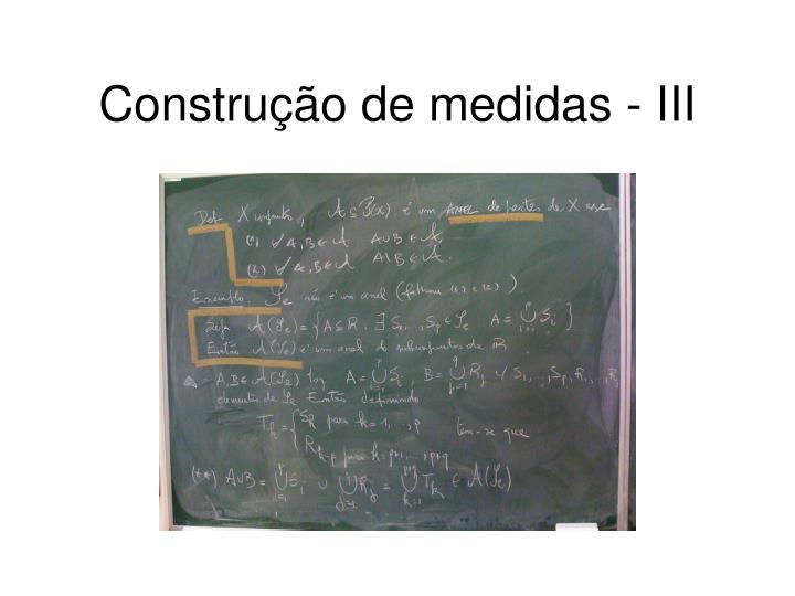 Construção de medidas - III