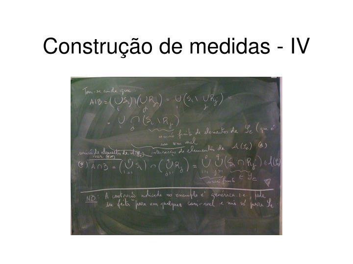 Construção de medidas - IV