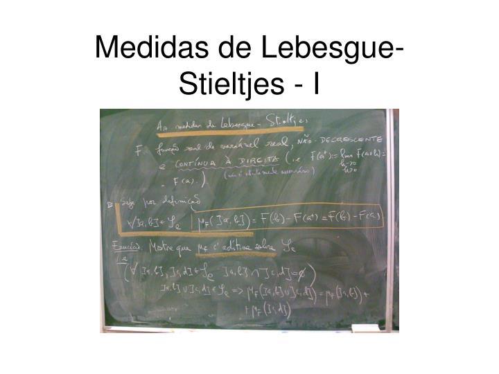 Medidas de Lebesgue-Stieltjes - I