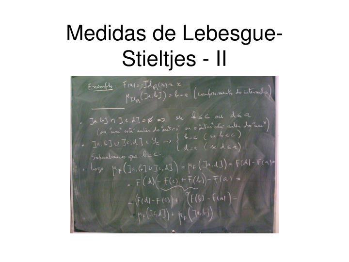 Medidas de Lebesgue-Stieltjes - II