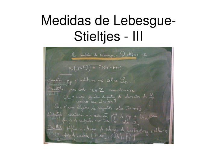 Medidas de Lebesgue-Stieltjes - III