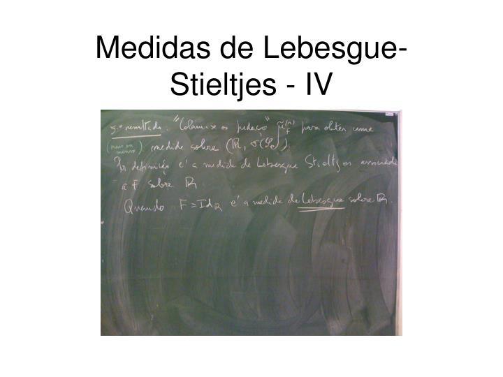 Medidas de Lebesgue-Stieltjes - IV