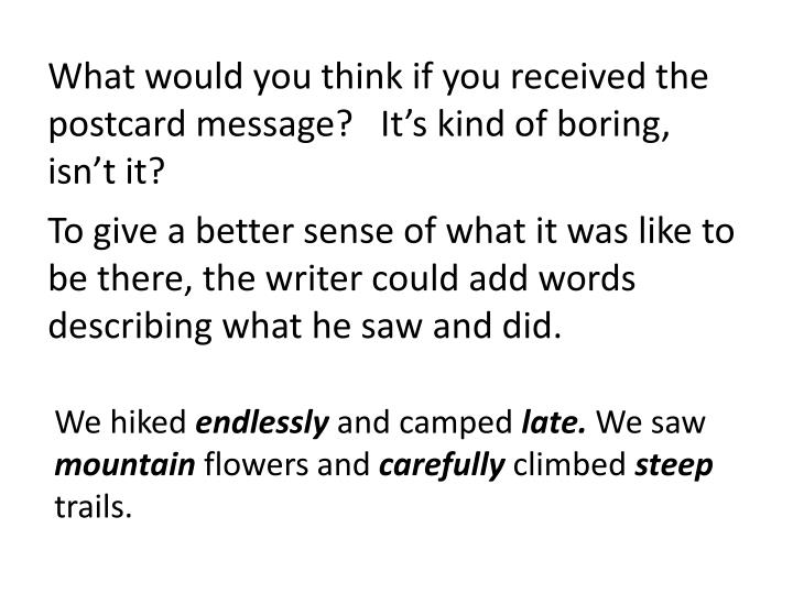 What would you think if you received the postcard message?   It's kind of boring, isn't it?