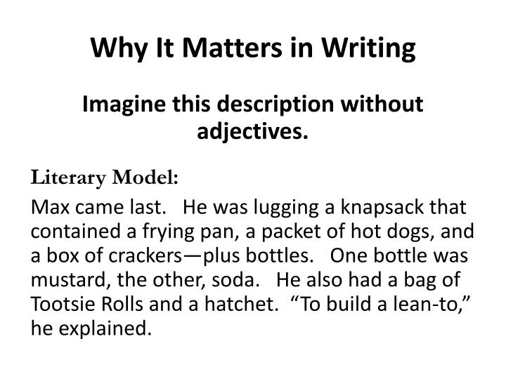 Why It Matters in Writing