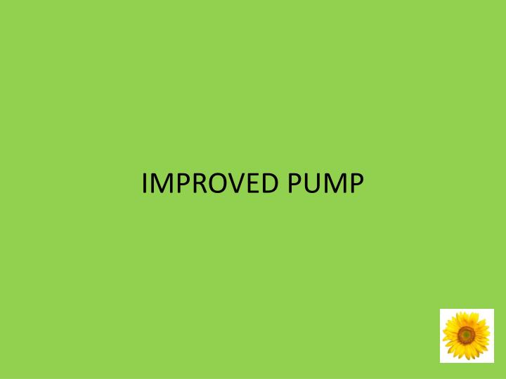 IMPROVED PUMP
