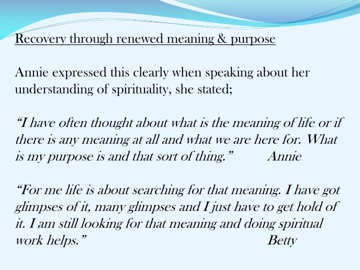 Recovery through renewed meaning & purpose