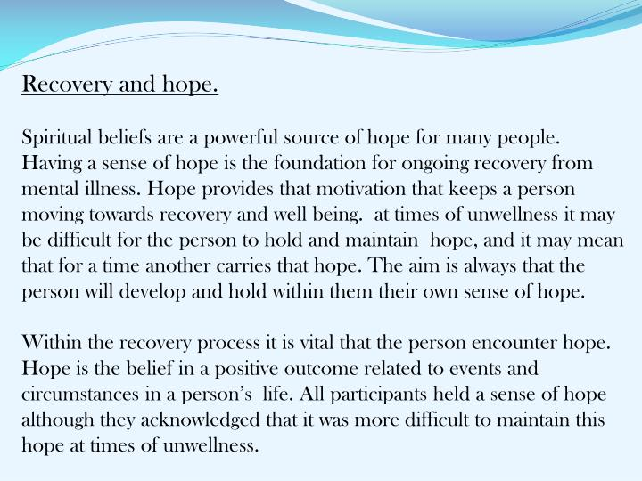 Recovery and hope.