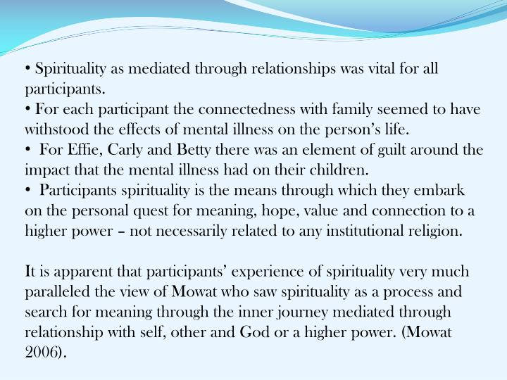 Spirituality as mediated through relationships was vital for all participants.