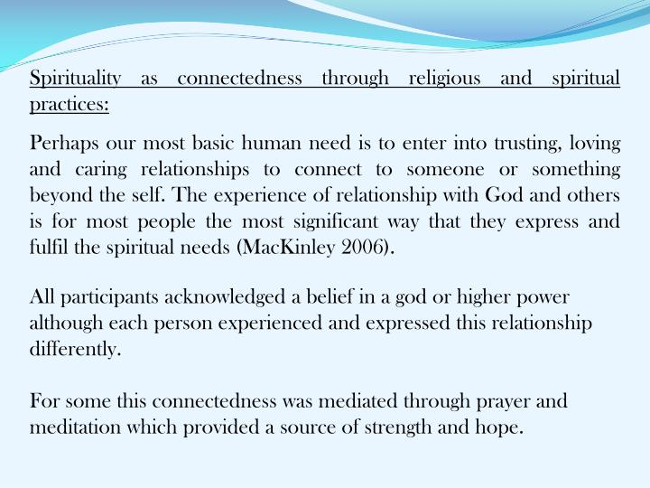 Spirituality as connectedness through religious and spiritual practices: