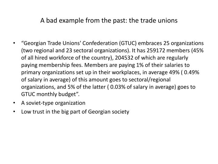 A bad example from the past: the trade unions