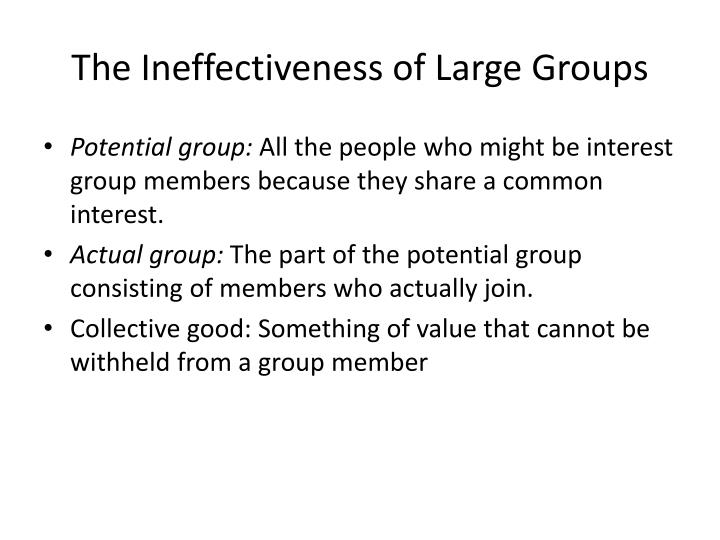 The Ineffectiveness of Large Groups