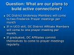 question what are our plans to build active connections
