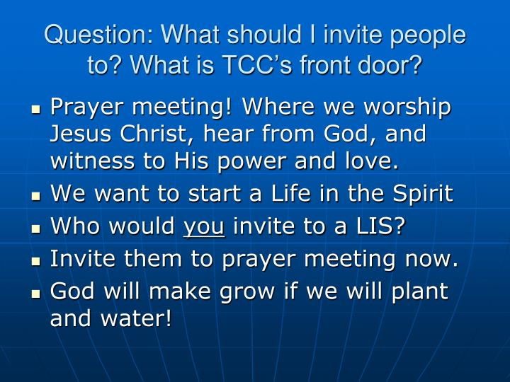 Question: What should I invite people to? What is TCC's front door?