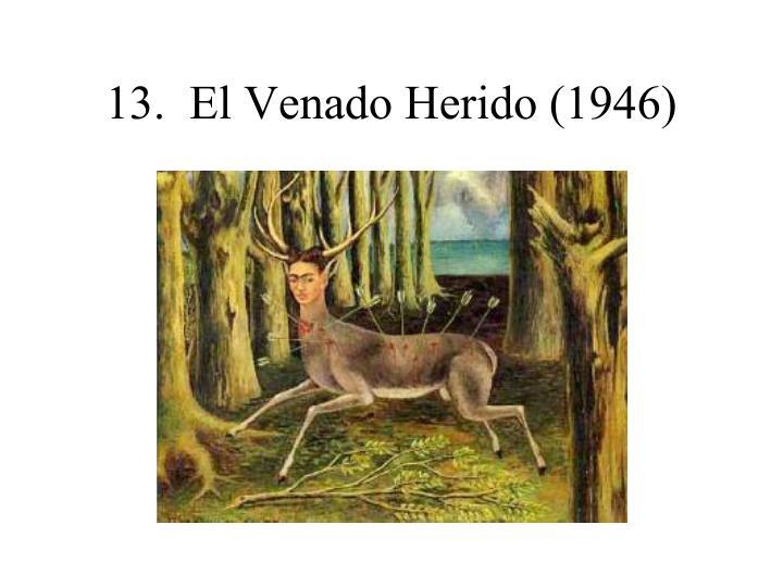 13.  El Venado Herido (1946)