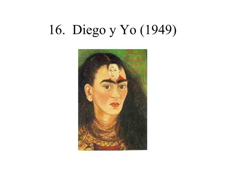 16.  Diego y Yo (1949)
