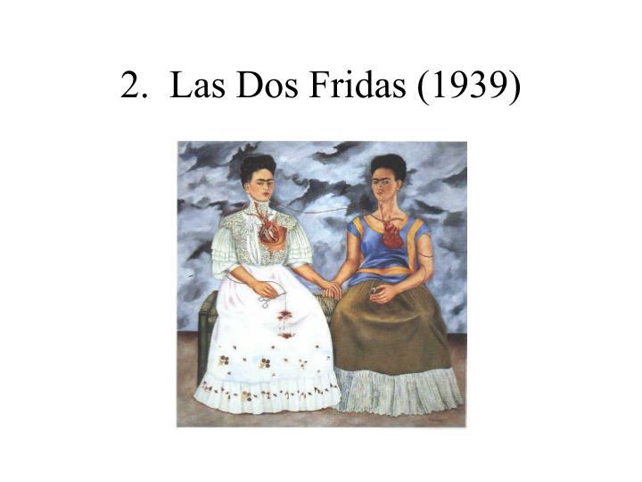 2.  Las Dos Fridas (1939)