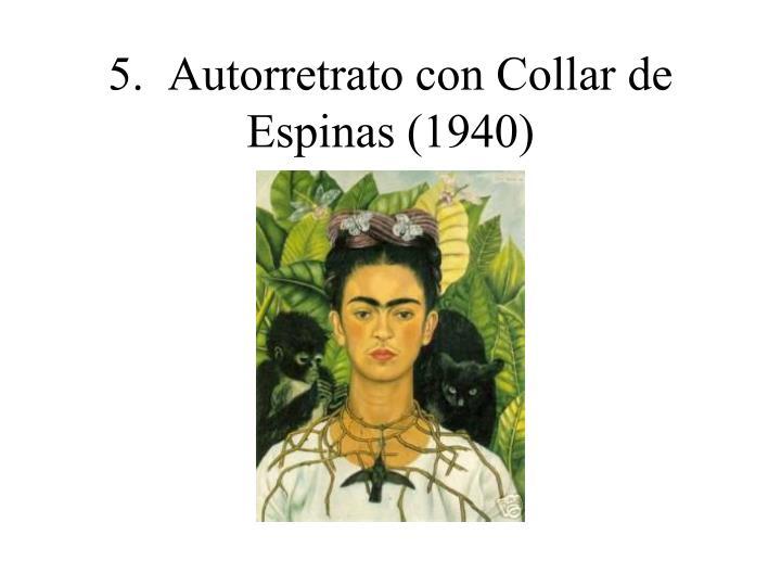 5.  Autorretrato con Collar de Espinas (1940)