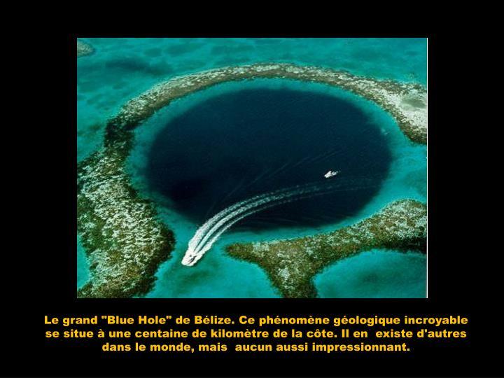 """Le grand """"Blue Hole"""" de Bélize. Ce phénomène géologique incroyable se situe à une centaine de kilomètre de la côte. Il en  existe d'autres dans le monde, mais  aucun aussi impressionnant."""