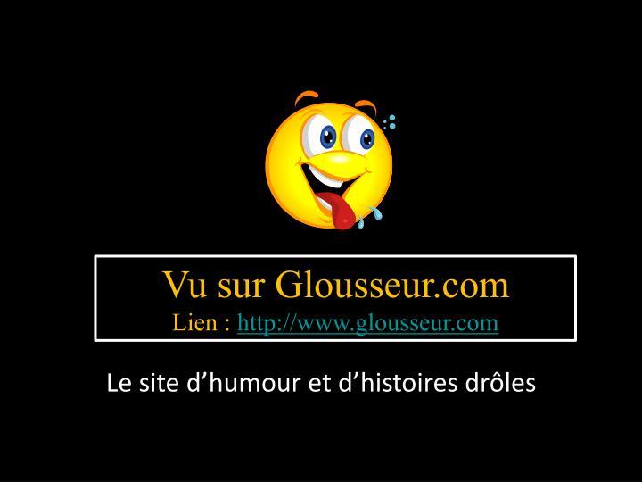 Vu sur Glousseur.com
