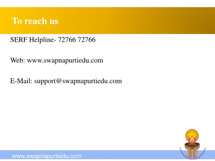 To reach us