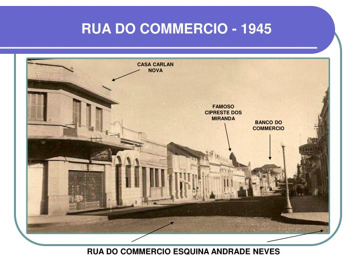 RUA DO COMMERCIO - 1945