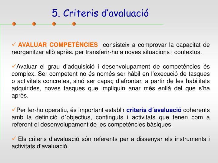 5. Criteris d'avaluació