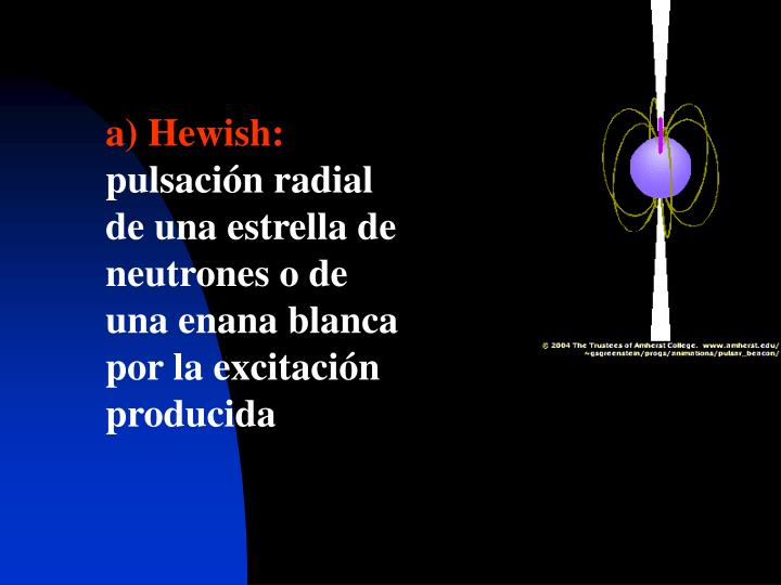 a) Hewish: