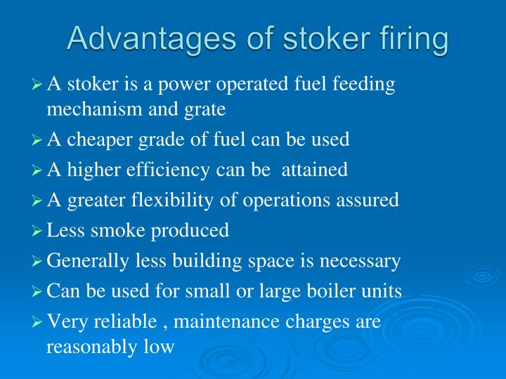 Advantages of stoker firing