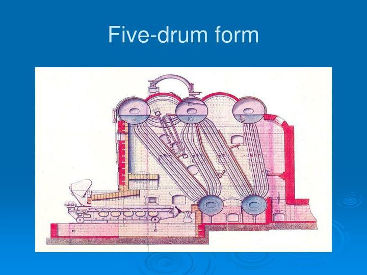 Five-drum form