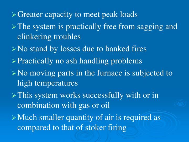 Greater capacity to meet peak loads