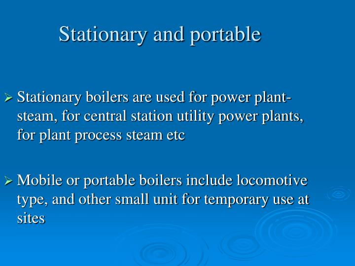 Stationary and portable