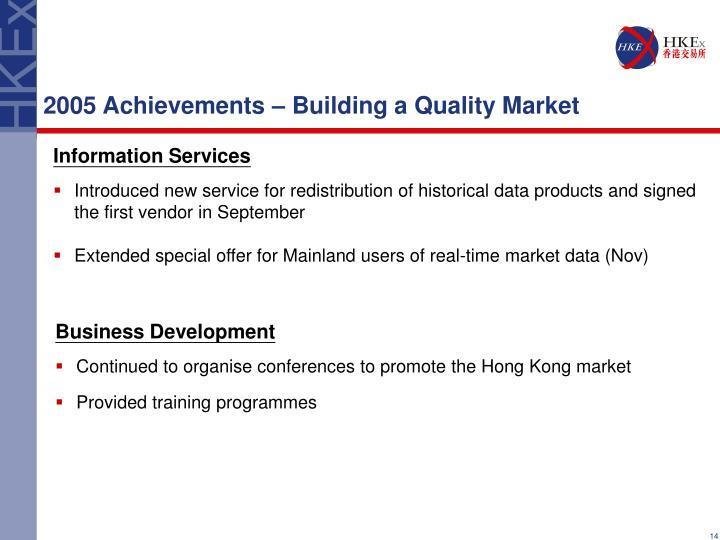 2005 Achievements – Building a Quality Market