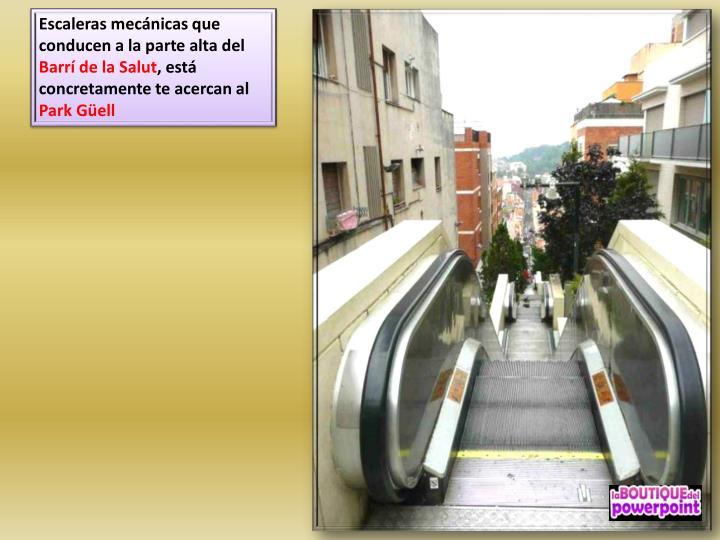 Escaleras mecánicas que conducen a la parte alta del