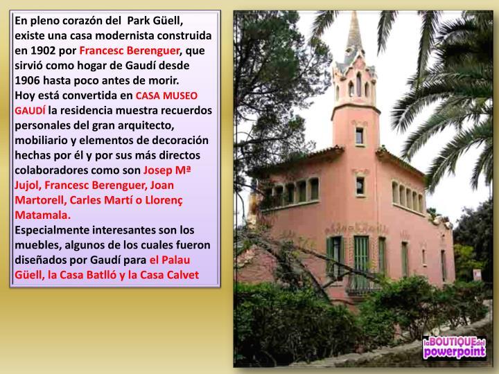 En pleno corazón del  Park Güell, existe una casa modernista construida en 1902 por
