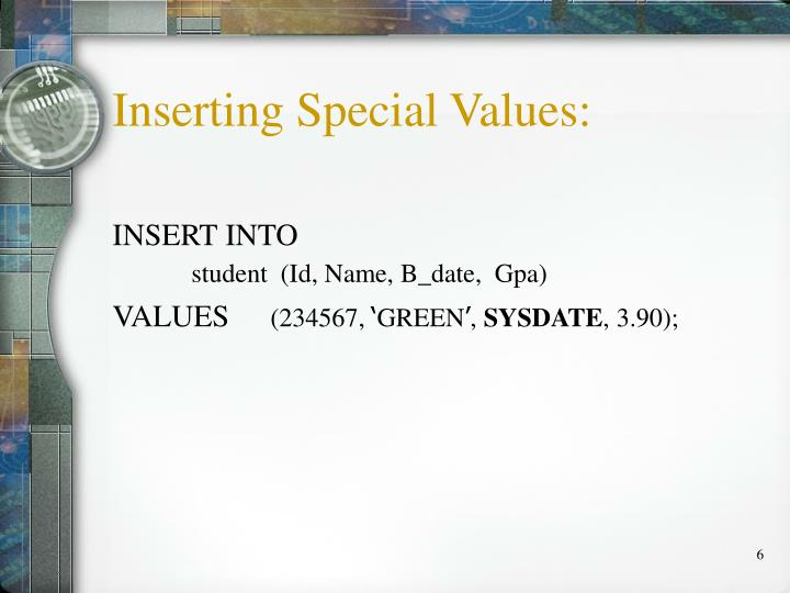 Inserting Special Values:
