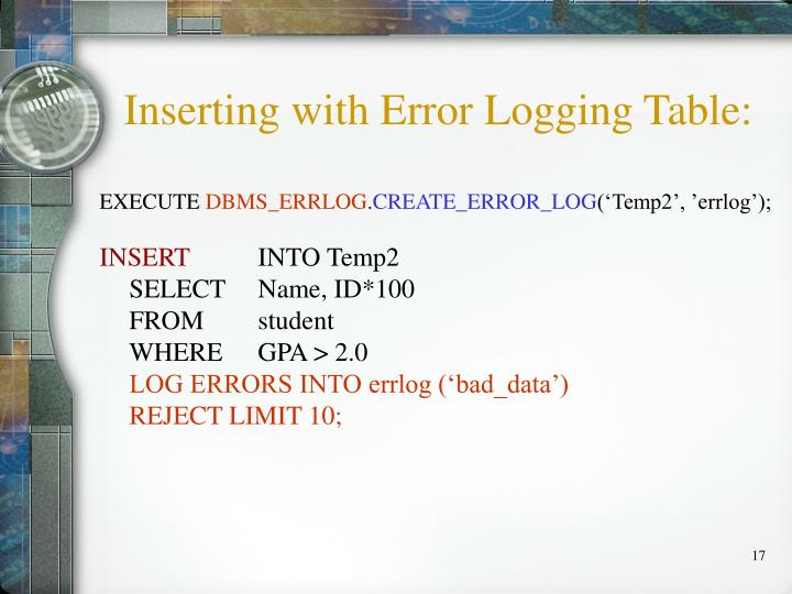 Inserting with Error Logging Table: