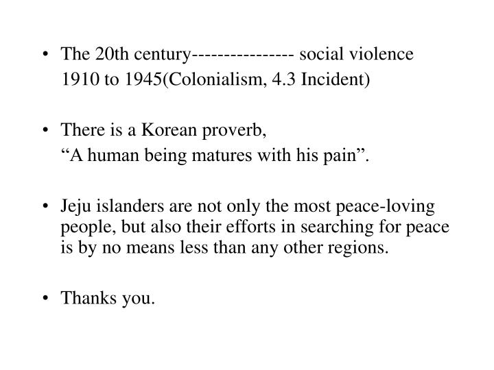The 20th century---------------- social violence