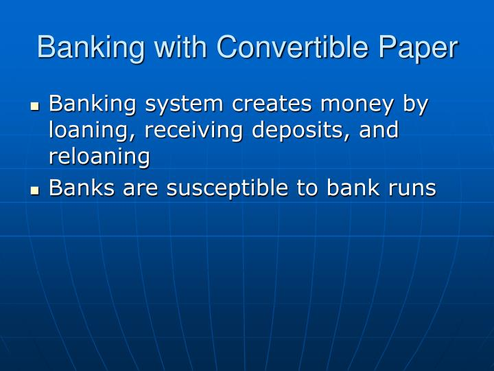 Banking with Convertible Paper