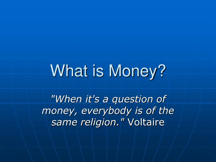 What is Money?