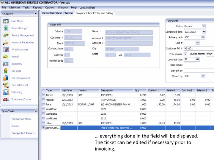 … everything done in the field will be displayed.  The ticket can be edited if necessary prior to invoicing.