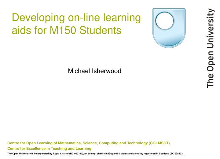 Developing on line learning aids for m150 students