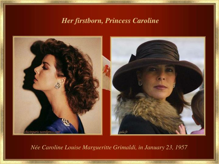 Her firstborn, Princess Caroline