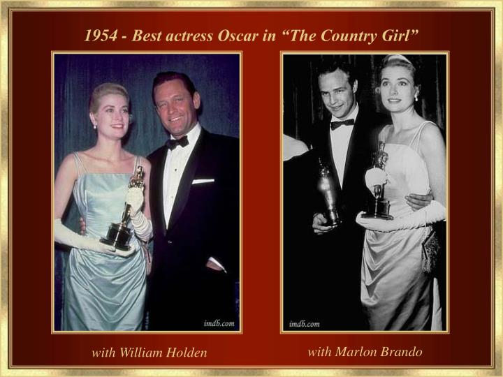 "1954 - Best actress Oscar in ""The Country Girl"""
