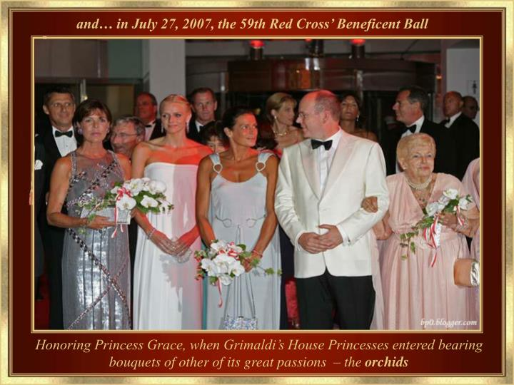 and… in July 27, 2007, the 59th Red Cross' Beneficent Ball